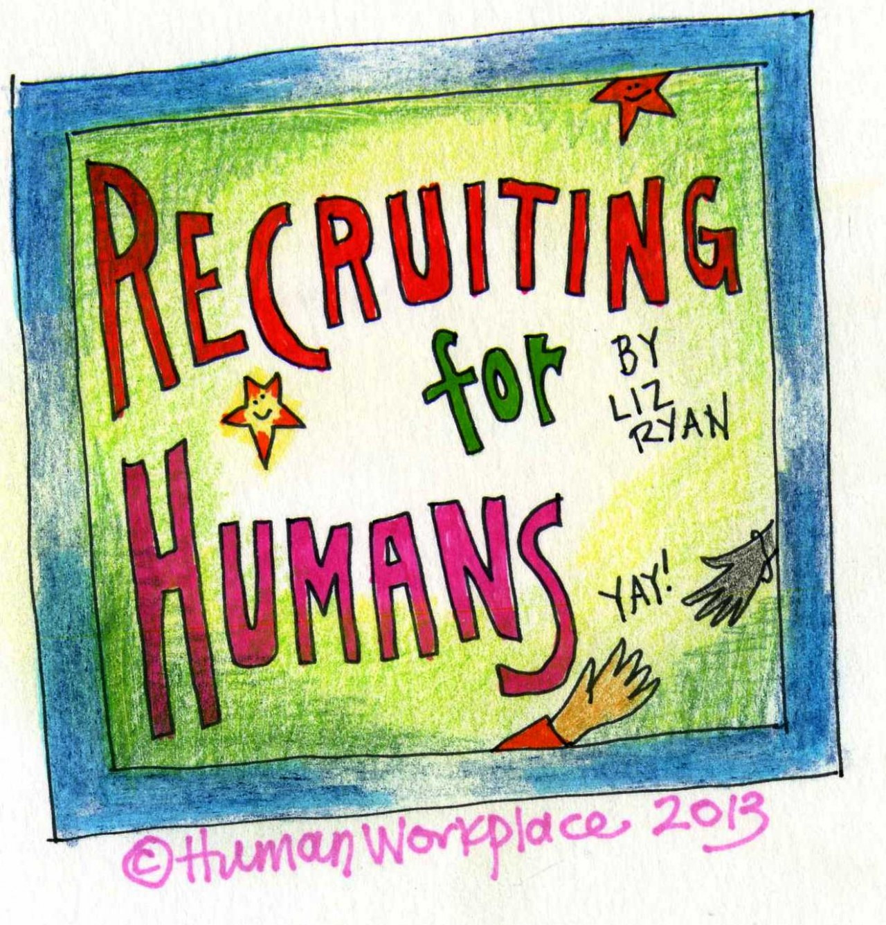 Recruiting for Humans