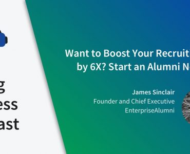 Episode 8 - Want to Boost Your Recruiting ROI by 6X? Start an Alumni Network