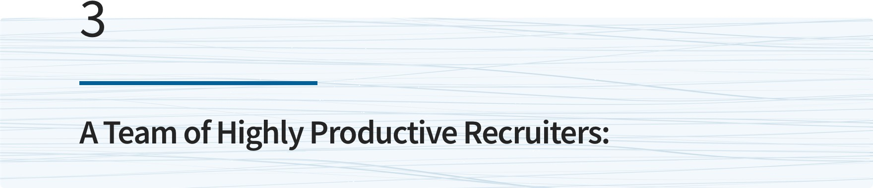 A Team of Highly Productive Recruiters