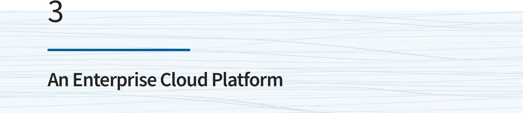 An Enterprise Cloud Platform