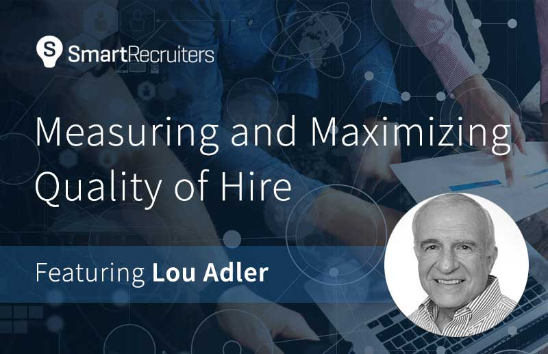 Measuring & Maximizing Quality of Hire
