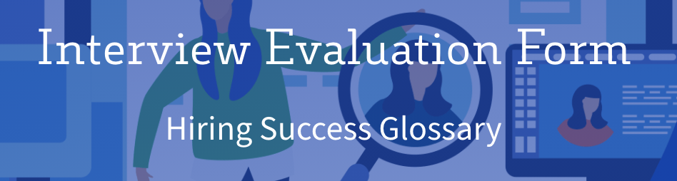 Interview Evaluation Form FAQs & Template