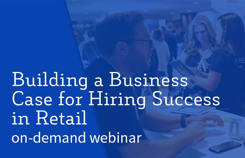 Building a Business Case for Hiring Success in Retail