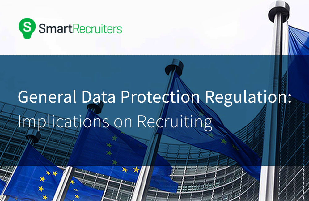 GDPR: Implications on Recruiting – Candidate data processing
