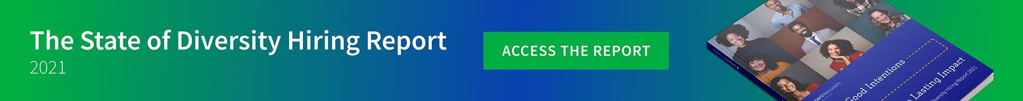 Access the Diversity Hiring Report 2021