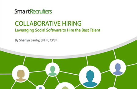 Collaborative Hiring:  Leveraging Social Software to Hire the Best Talent