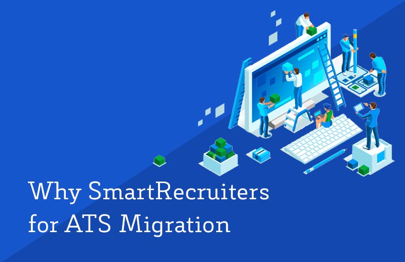 Why to choose SmartRecruiters for your ATS migration